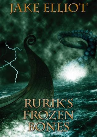 Rurik's Frozen Bones by Jake Elliot